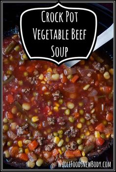 {Crock Pot Vegetable Beef Soup} - Whole Foods...New Body!