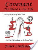 Covenant: The Blood Is the Life - James Lindemann - Google Books