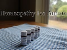 Homeopathic remedies for autism / http://www.healthhomehappy.com/2013/06/homeopathy-for-autism.html