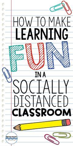 Socially Distanced Classroom Teaching Ideas