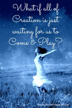 What if all of Creation is just waiting for us to Come & Play? www.infinite-alchemy.com
