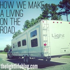 How We Make A Living On The Road I want this more than anything. Never in the same place.