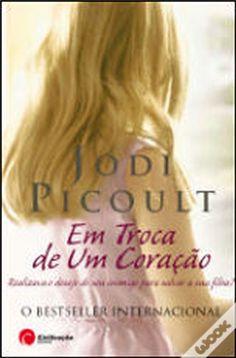 Em Troca de um Coração, Jodi Picoult - WOOK