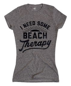 Athletic Heather 'I Need Some Beach Therapy' Tee #zulily #zulilyfinds