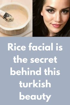 Rice facial is the secret behind this turkish beauty Rice flour is one of the well-known ingredient used to enhance the natural beauty. For years and years, Asian culture women are using the rice flour to treat their skin. Rice flour exfoliates the dead s Beauty Care, Beauty Skin, Face Beauty, Beauty Secrets, Beauty Hacks, Beauty Ideas, Beauty Products, Diy Beauty, Beauty Guide