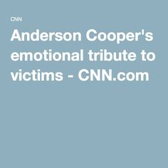 Anderson Cooper's emotional tribute to victims - CNN.com
