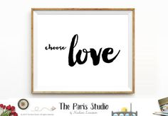 Printable Art Instant Download Printable Quote Choose Love
