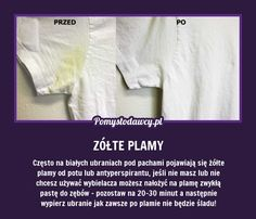 PROSTY TRIK NA ŻÓŁTE PLAMY POD PACHAMI NA BIAŁYCH UBRANIACH KTÓREGO NIE ZNASZ! Very Clever, Simple Life Hacks, Home Hacks, Good Advice, Homemaking, Clean House, Wd 40, Cleaning Hacks, Good To Know