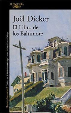 Descargar El Libro De Los Baltimore de JOEL DICKER PDF, Kindle, eBook, El Libro De Los Baltimore PDF, Gratis