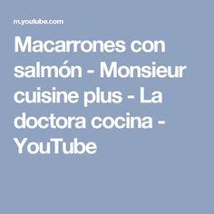 Macarrones con salmón - Monsieur cuisine plus - La doctora cocina - YouTube