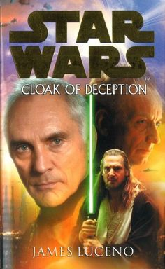 """Star Wars: Cloak of deception (Jan By: Luceno, James (Star Wars novels, Cloak of Deception, A prequel to """"The Phantom Menace"""" considers the truth behind Chancellor Valorum's fall from power and his friendship with the enigmatic Jedi Master, Qui-Gon Jinn. Star Wars Novels, Star Wars Books, Roman, Used Books Online, The Phantom Menace, Ebooks Online, Science Fiction Books, Thing 1, Book Summaries"""
