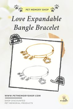 This love expandable bangle bracelet has two variants, the Rafaelian Gold and Rafaelian Silver finish. It has an adjustable sliding clasp that allows a customized fit. It has a measure of 1/5 inches width, 2 2/5 inches diameter/length, the charm measures 7/10 inches for its length and width, and weights 0.4 oz. Bangle Bracelets, Bangles, Pet Memorial Jewelry, Pet Loss, Pet Memorials, Pet Gifts, Weights, Memories, Love