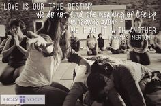 Love is our destiny. #holyyoga @holyyoga