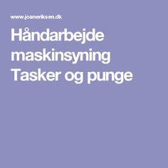 Håndarbejde maskinsyning Tasker og punge