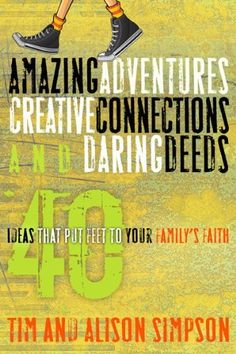 Free Kindle Book For A Limited Time : Amazing Adventures, Creative Connections, and Daring Deeds: 40 Ideas That Put Feet to Your Family's Faith - Say good-bye to passive family devotions! The energy and creativity of these 40 activities, which can be adapted to all ages, is a great resource for individual families or for churches with family and intergenerational ministries.Instead of reading a verse that is soon forgotten, you and your kids will engage in activities both inside and outside…