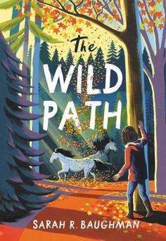The Wild Path by Sarah R. Baughman // #MGCarousel #middlegrade #MGLit #IReadMG #kidlit