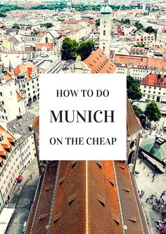 How to do Munich on the Cheap - Im not couchsurfing but these activity suggestions might be worth checking out
