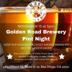 Bruski Burgers and Brew Pint Night  Golden Road Brewery Pint Night at Bruski Burgers and Brew! Enjoy some awesome beers including Wolf Pup Session IPA, Wolf Among Weeds IPA, and Pico to Mexico Lagager.   Buy a pint of any of these three beers and receive a pint glass to take home. Supplies are limited, first come - first served.