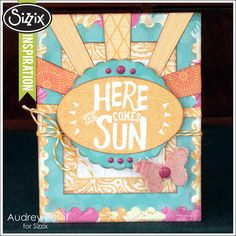 Sizzix Inspiration | Here Comes the Sun Card by Audrey Pettit