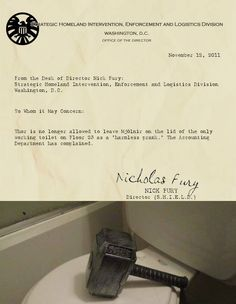 Memo from the desk of Nick Fury re: Whosoever lifts this hammer, if he be worthy, may use the toilet of Thor.