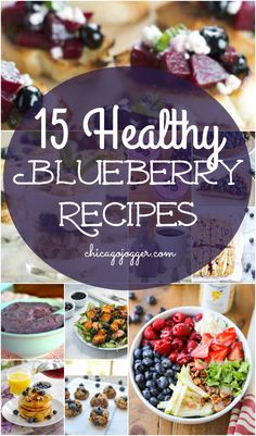 15 Healthy Blueberry Recipes - check out this list for amazing ways to use up summer blueberries   chicagojogger.com