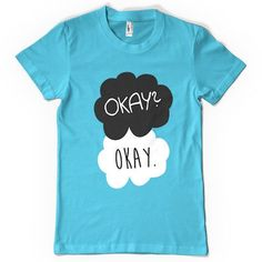 Okay? Okay. The Fault in our Stars T-Shirt – Shirtoopia
