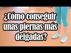 ¿Cómo adelgazar las piernas fácilmente? ¡Entérate aquí! (VIDEO) | Adelgazar – Bajar de Peso