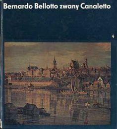 Bernardo Bellotto zwany Canaletto, Helena i Stefan Kozakiewiczowie, Arkady, 1975, http://www.antykwariat.nepo.pl/bernardo-bellotto-zwany-canaletto-p-1067.html