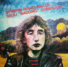 Rauli Badding Somerjoki - Synnyin Rokkaamaan (1970) Kansi: Timo Aarniala