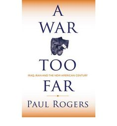 A War Too Far by Paul Rogers, available at Book Depository with free delivery worldwide. Iraq War, Looking Back, New Books, Pdf, Success, Events, This Or That Questions, Happenings