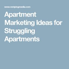apartment marketing ideas for struggling apartments