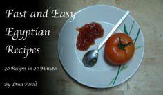 Fast and Easy Egyptian Recipes by Dina Porell, http://www.amazon.com/dp/B007CDZ9FE/ref=cm_sw_r_pi_dp_s9Srtb0B431CM