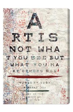 Free shipping and returns on Oliver Gal 'Art Is Not What You See But What You Make Others See' Wall Art at Nordstrom.com. A thoughtful message with an amusing, eye-chart design is printed on hand-stretched canvas wrapped over a sustainably harvested, FSC-certified wood frame. A limited open edition with a certificate of authenticity by the artist, it comes ready to hang with all hardware included.