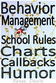Behavior Management Bundle: a detailed and creative approach to classroom discipline. School Rules, Behavior Management with Humor, Behavior Modification Game Charts, and Behavior Management Callbacks for K - 5.