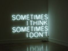 Sometimes I think, Sometimes I don't - Neon Light - Tracey Emin Tracey Emin, Neon Words, Lite Brite, Wall Writing, Purple Aesthetic, Witch Aesthetic, Neon Lighting, Typography, Neon Signs