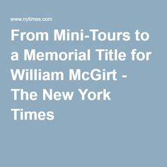 From Mini-Tours to a Memorial Title for William McGirt - The New York Times