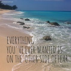 The other side of fear...