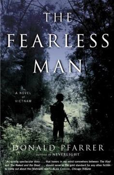 The Fearless Man: A Novel of Vietnam by Donald Pfarrer