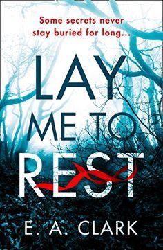 Lay Me to Rest by E. A. Clark https://www.amazon.co.uk/dp/B07235NKWT/ref=cm_sw_r_pi_dp_x_7eyVzbB89JTQG