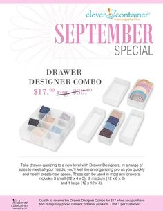 LOVE this!  Spend $50 in September and get our drawer designer combo for $17!  I use this product in my kitchen and it has transformed my silverware drawer, as well as my misc. tool drawer!  www.mycleverbiz.com/tywla