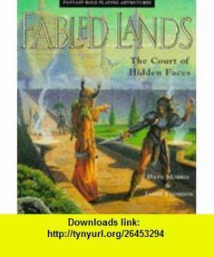 Fabled Lands The Court of Hidden Faces (Fabled Lands S.) (9780330344319) Dave Morris, Jamie Thomson , ISBN-10: 0330344315  , ISBN-13: 978-0330344319 ,  , tutorials , pdf , ebook , torrent , downloads , rapidshare , filesonic , hotfile , megaupload , fileserve