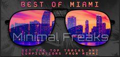 MinimalFreaks pres. Best Of Miami 2015 » Minimal Freaks