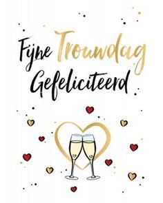 Happy Anniversary, Anniversary Cards, Wedding Aniversary, Birthday Cards, Happy Birthday, Dutch Quotes, Holiday Wishes, Diy Cards, Birthdays