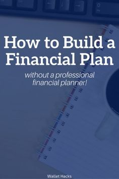 A financial plan is so important yet so few people have them. You don't have to hire a financial planner to build one of your own, this site will show you step by step how to do it today! | financial plan | how to build a financial plan | finances | personal finance | financial planner || Wallet Hacks #finance #personalfinance