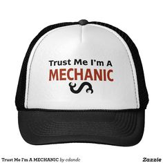 Trust Me I'm A MECHANIC Trucker Hat - Twisted Wrench - FIX IT Classic White Coffee Mug - http://www.zazzle.com/cdandc -  Fun gift for the handy man, auto / garage gear head, computer techno geek, husband, father, dad or son who plays with tools for a hobby or profession.