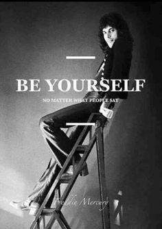 """Be yourself no matter what people say."" —​ Freddie Mercury queen quotes 25 Inspiring Queen Quotes That Remind You To Stay Fabulous Queen Freddie Mercury, Freddie Mercury Quotes, Freddie Mercury House, Freddie Mercury Birthday, Freddie Mercury Tattoo, Tears In Heaven, Queen Band, Queen Queen, Jimi Hendrix"