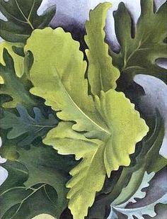 x x x ~ `Georgia O'Keeffe, Green Oak Leaves'
