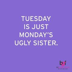 Its only Tuesday!! #Tuesday #BeGorgeousGirls #Quoteoftheday #Quote #QOTD #HappyDay #HappyHair #HappyGirl #Everydayisagoodhairday #BeGorgeousGirl #BeGorgeous #BeGorgeousFunked #ILoveBG #ILoveJBF
