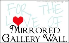 Lots of Mirrored Gallery Walls