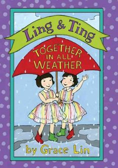 TOGETHER IN ALL WEATHER by Grace Lin.  Six fun weather-related stories about the  twins Ling & Ting.
